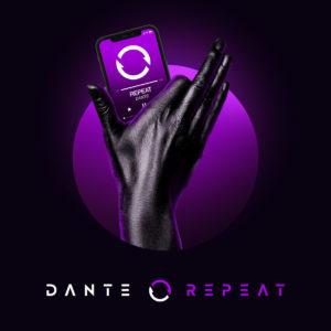 Dante - Repeat - Слушайте онлайн песню 2018 года