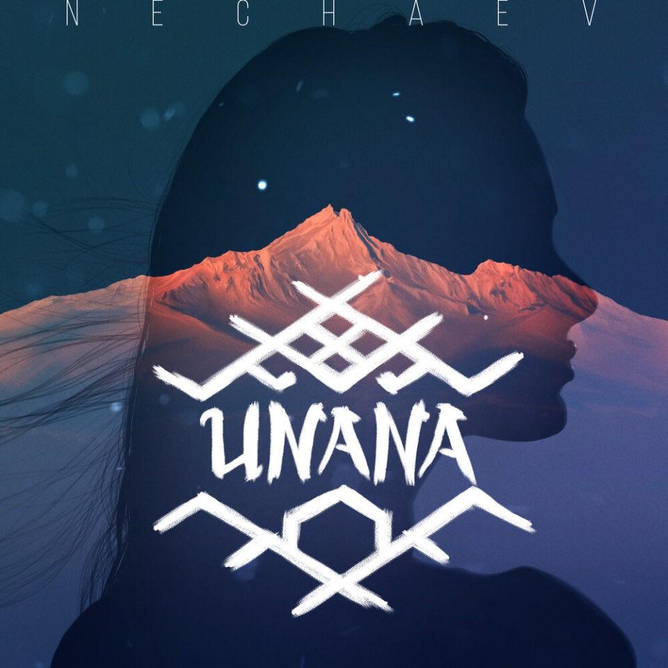 NECHAEV - UNANA, слушайте онлайн | Музолента